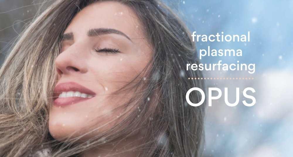 Opus plasma skin resurfacing